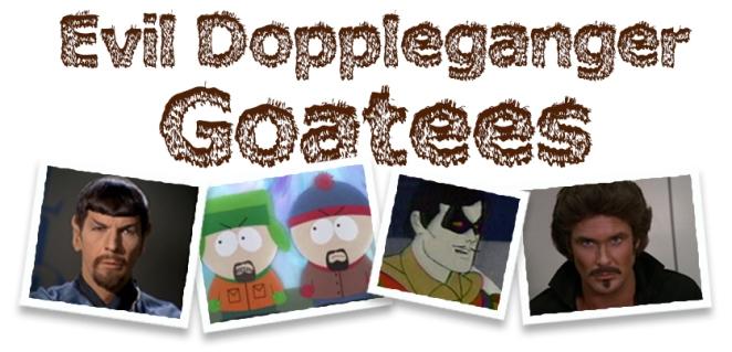 Evil Doppleganger Goatees